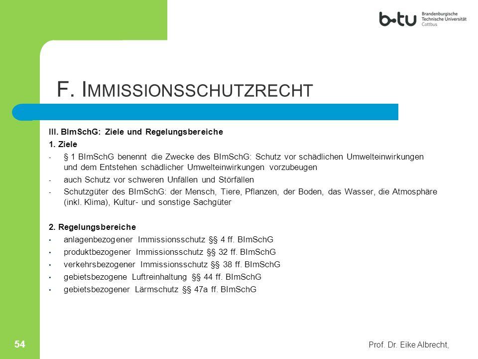 III. BImSchG: Ziele und Regelungsbereiche 1. Ziele - § 1 BImSchG benennt die Zwecke des BImSchG: Schutz vor schädlichen Umwelteinwirkungen und dem Ent