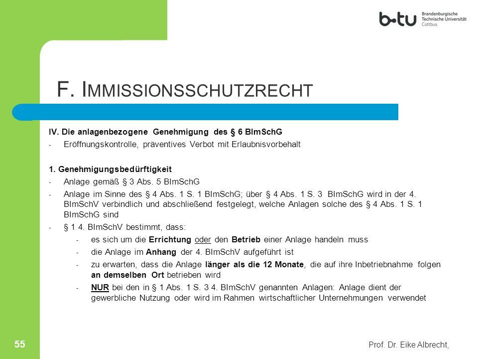 IV. Die anlagenbezogene Genehmigung des § 6 BImSchG - Eröffnungskontrolle, präventives Verbot mit Erlaubnisvorbehalt 1. Genehmigungsbedürftigkeit - An