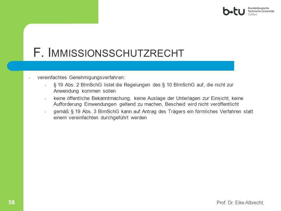 - vereinfachtes Genehmigungsverfahren: - § 19 Abs. 2 BImSchG listet die Regelungen des § 10 BImSchG auf, die nicht zur Anwendung kommen sollen - keine