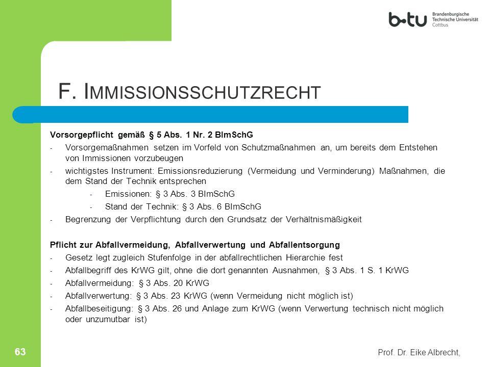 Vorsorgepflicht gemäß § 5 Abs. 1 Nr. 2 BImSchG - Vorsorgemaßnahmen setzen im Vorfeld von Schutzmaßnahmen an, um bereits dem Entstehen von Immissionen