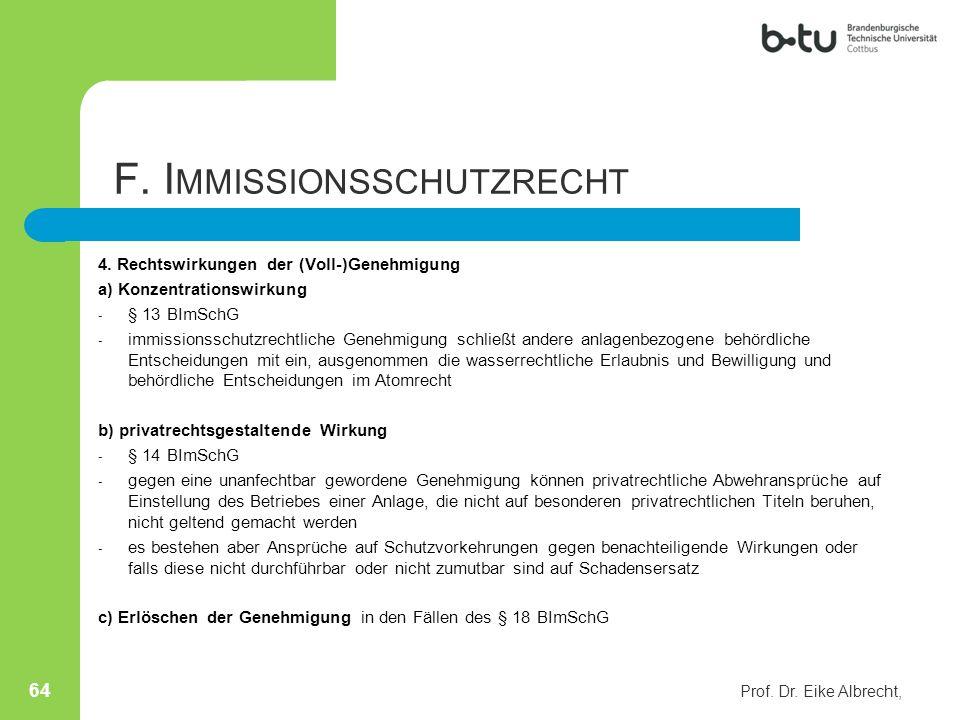 4. Rechtswirkungen der (Voll-)Genehmigung a) Konzentrationswirkung - § 13 BImSchG - immissionsschutzrechtliche Genehmigung schließt andere anlagenbezo