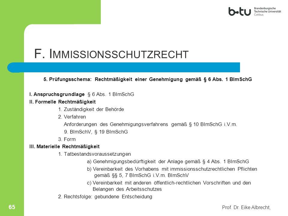 5. Prüfungsschema: Rechtmäßigkeit einer Genehmigung gemäß § 6 Abs. 1 BImSchG I. Anspruchsgrundlage § 6 Abs. 1 BImSchG II. Formelle Rechtmäßigkeit 1. Z