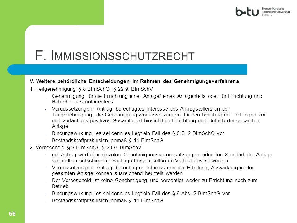 V. Weitere behördliche Entscheidungen im Rahmen des Genehmigungsverfahrens 1. Teilgenehmigung § 8 BImSchG, § 22 9. BImSchV - Genehmigung für die Erric