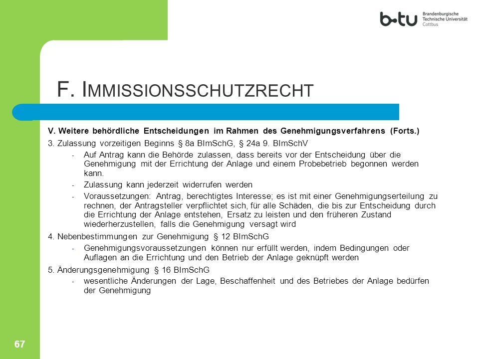 V. Weitere behördliche Entscheidungen im Rahmen des Genehmigungsverfahrens (Forts.) 3. Zulassung vorzeitigen Beginns § 8a BImSchG, § 24a 9. BImSchV -
