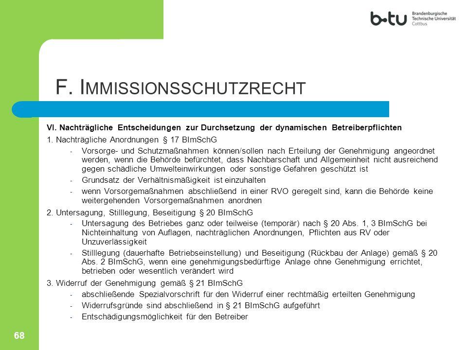 VI. Nachträgliche Entscheidungen zur Durchsetzung der dynamischen Betreiberpflichten 1. Nachträgliche Anordnungen § 17 BImSchG - Vorsorge- und Schutzm