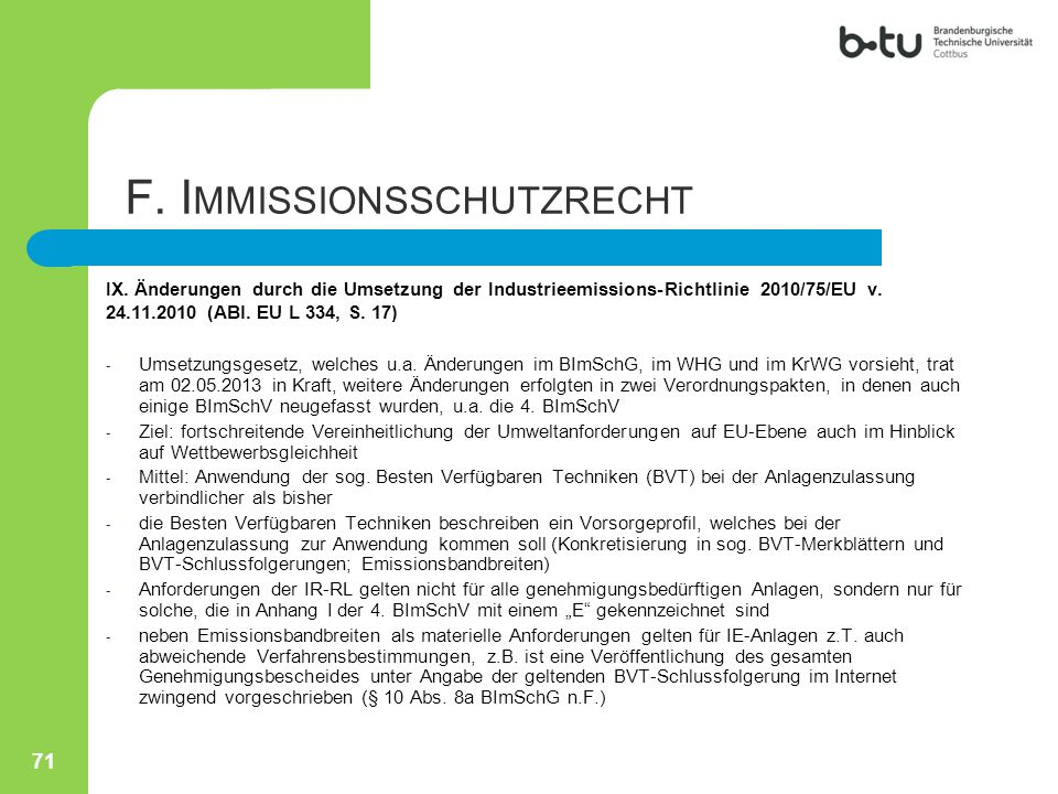 IX. Änderungen durch die Umsetzung der Industrieemissions-Richtlinie 2010/75/EU v. 24.11.2010 (ABl. EU L 334, S. 17) - Umsetzungsgesetz, welches u.a.