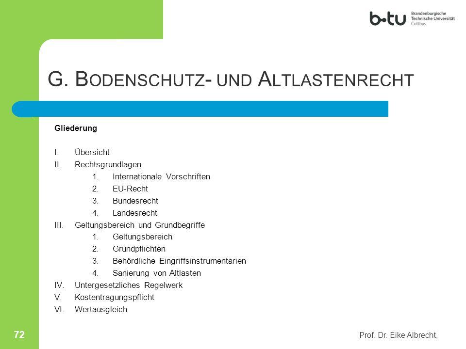 G. B ODENSCHUTZ - UND A LTLASTENRECHT Gliederung I.Übersicht II.Rechtsgrundlagen 1.Internationale Vorschriften 2.EU-Recht 3.Bundesrecht 4.Landesrecht