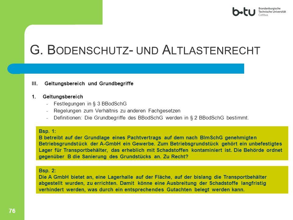 III.Geltungsbereich und Grundbegriffe 1.Geltungsbereich - Festlegungen in § 3 BBodSchG - Regelungen zum Verhältnis zu anderen Fachgesetzen - Definitio