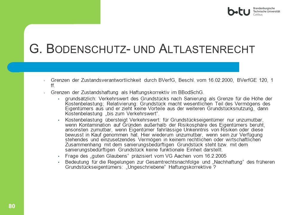- Grenzen der Zustandsverantwortlichkeit durch BVerfG, Beschl. vom 16.02.2000, BVerfGE 120, 1 ff. - Grenzen der Zustandshaftung als Haftungskorrektiv