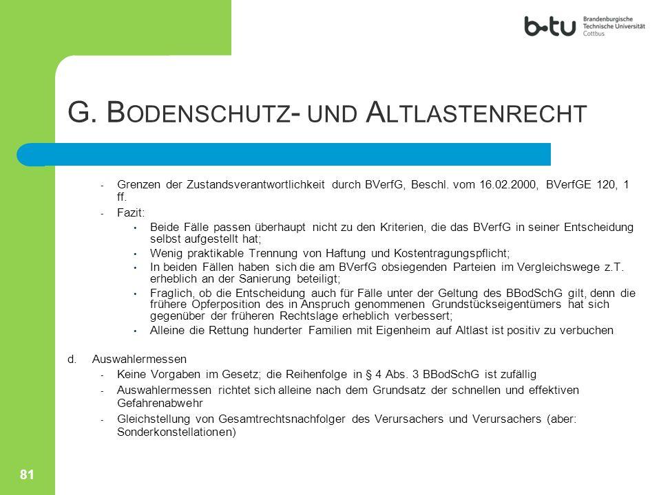 - Grenzen der Zustandsverantwortlichkeit durch BVerfG, Beschl. vom 16.02.2000, BVerfGE 120, 1 ff. - Fazit: Beide Fälle passen überhaupt nicht zu den K