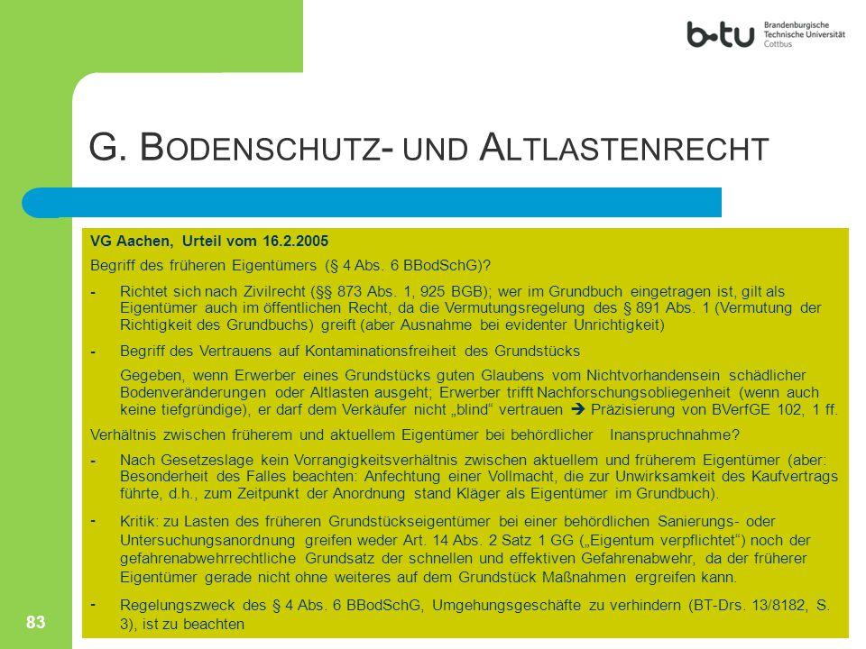 VG Aachen, Urteil vom 16.2.2005 Begriff des früheren Eigentümers (§ 4 Abs. 6 BBodSchG)? -Richtet sich nach Zivilrecht (§§ 873 Abs. 1, 925 BGB); wer im