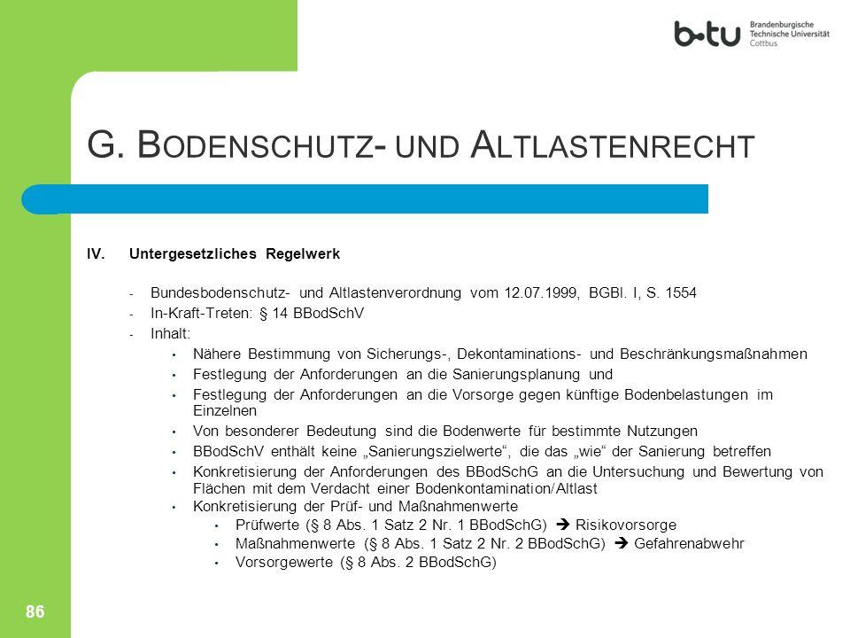 IV.Untergesetzliches Regelwerk - Bundesbodenschutz- und Altlastenverordnung vom 12.07.1999, BGBl. I, S. 1554 - In-Kraft-Treten: § 14 BBodSchV - Inhalt