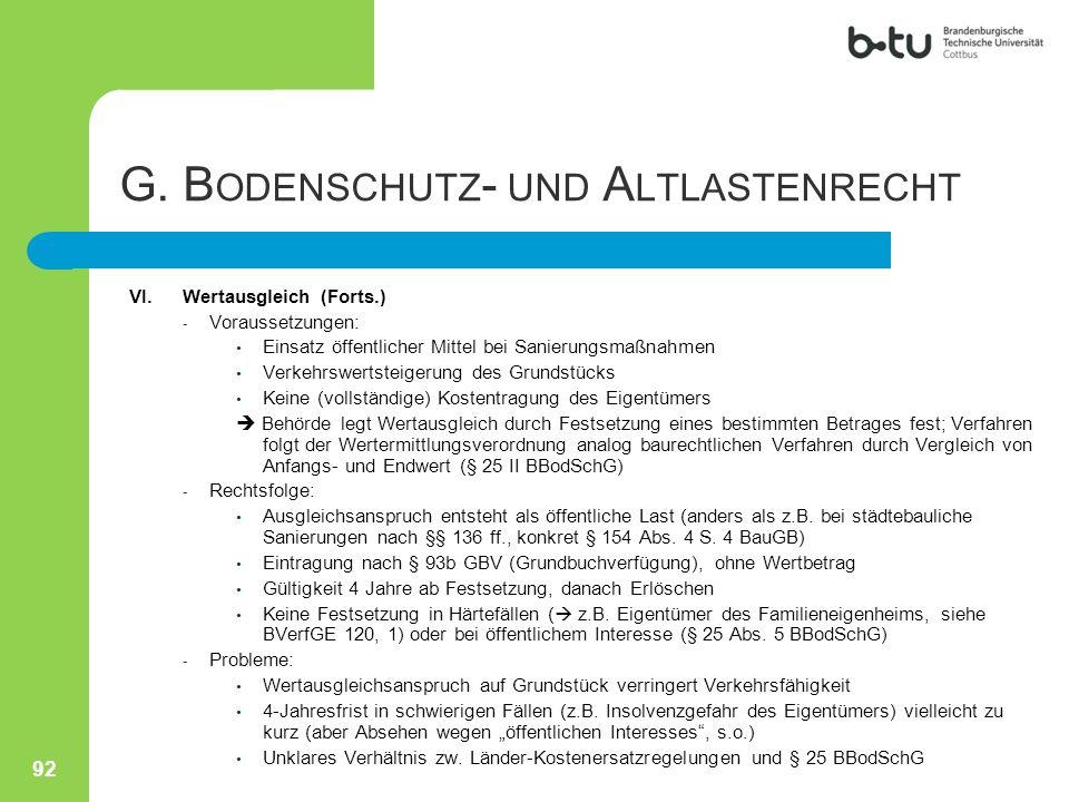 - Voraussetzungen: Einsatz öffentlicher Mittel bei Sanierungsmaßnahmen Verkehrswertsteigerung des Grundstücks Keine (vollständige) Kostentragung des E