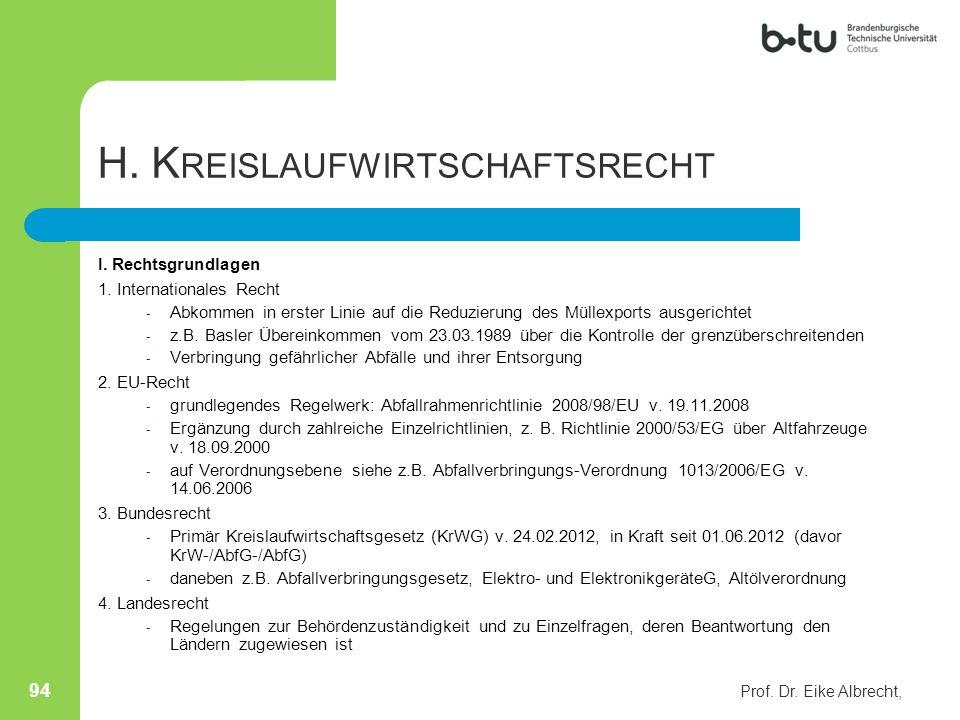 H. K REISLAUFWIRTSCHAFTSRECHT I. Rechtsgrundlagen 1. Internationales Recht - Abkommen in erster Linie auf die Reduzierung des Müllexports ausgerichtet