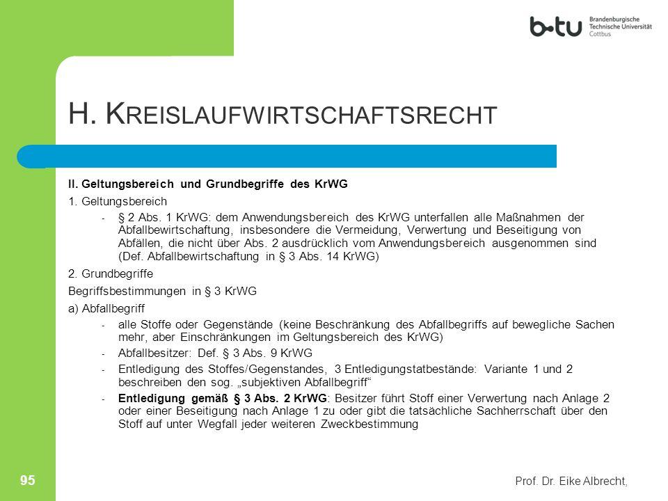 H. K REISLAUFWIRTSCHAFTSRECHT II. Geltungsbereich und Grundbegriffe des KrWG 1. Geltungsbereich - § 2 Abs. 1 KrWG: dem Anwendungsbereich des KrWG unte