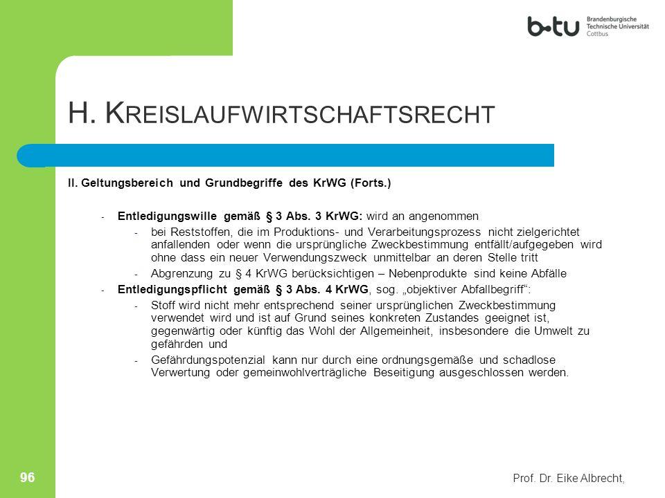H. K REISLAUFWIRTSCHAFTSRECHT II. Geltungsbereich und Grundbegriffe des KrWG (Forts.) - Entledigungswille gemäß § 3 Abs. 3 KrWG: wird an angenommen -