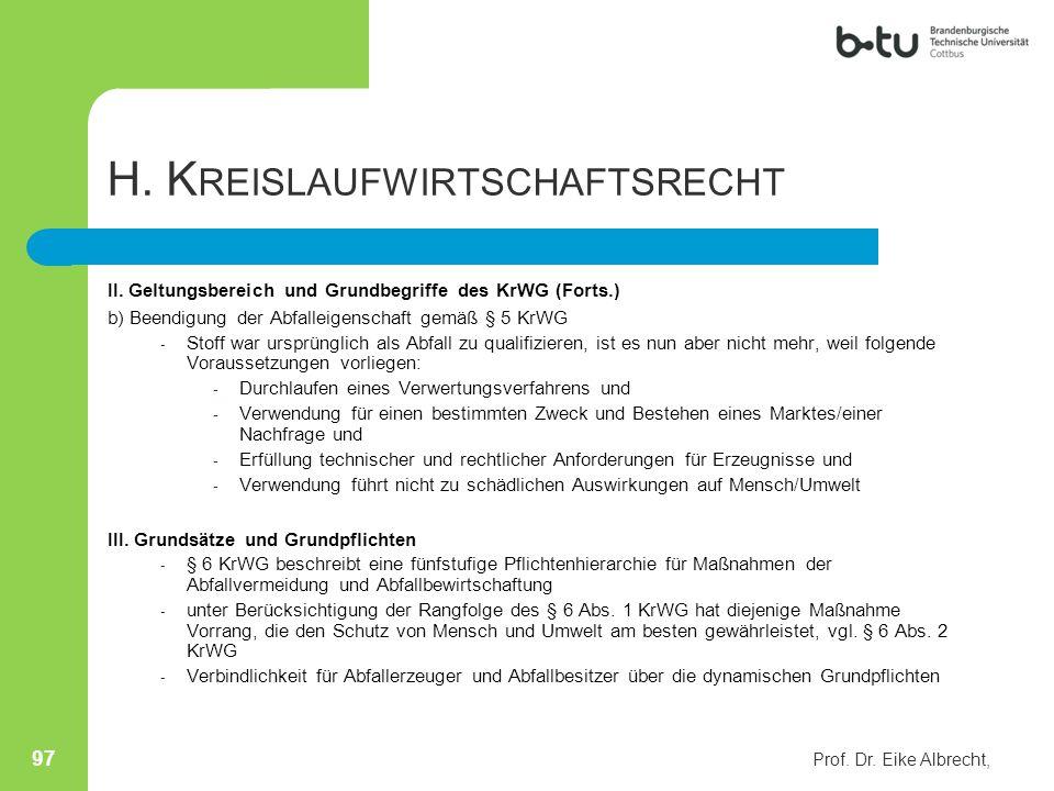 H. K REISLAUFWIRTSCHAFTSRECHT II. Geltungsbereich und Grundbegriffe des KrWG (Forts.) b) Beendigung der Abfalleigenschaft gemäß § 5 KrWG - Stoff war u