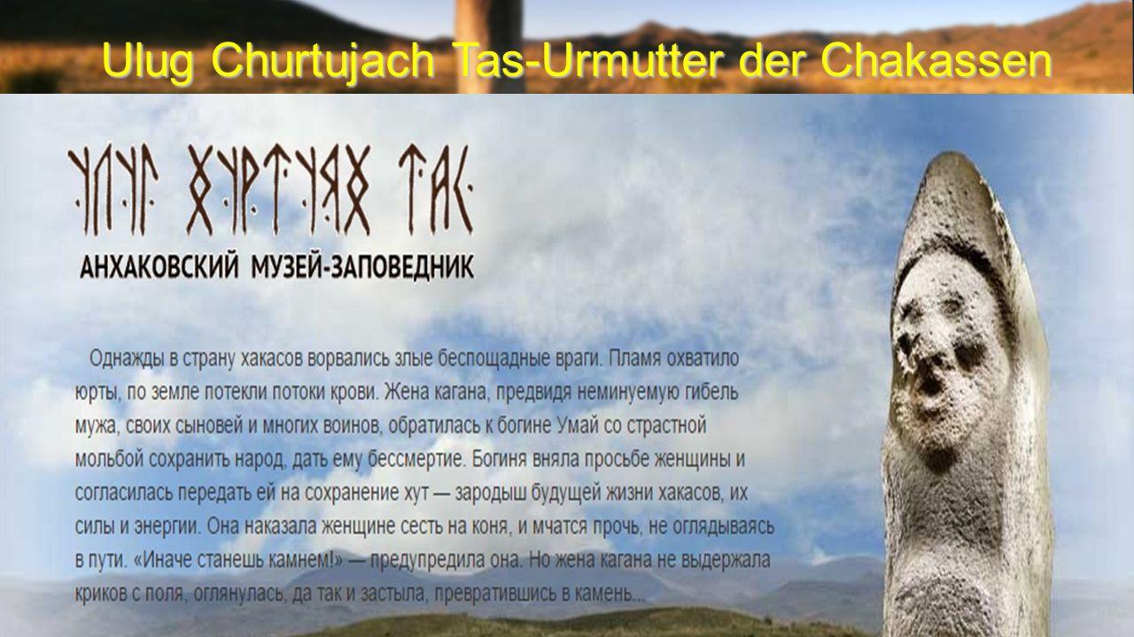5 Ulug Churtujach Tas-Urmutter der Chakassen