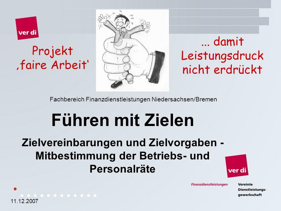 Fachbereich Finanzdienstleistungen Niedersachsen/Bremen Führen mit Zielen Zielvereinbarungen und Zielvorgaben - Mitbestimmung der Betriebs- und Personalräte Projekt 'faire Arbeit'...