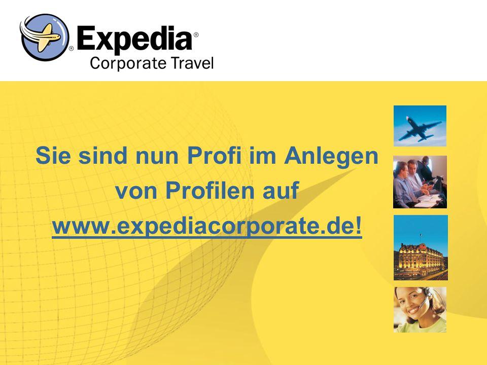 Sie sind nun Profi im Anlegen von Profilen auf www.expediacorporate.de!