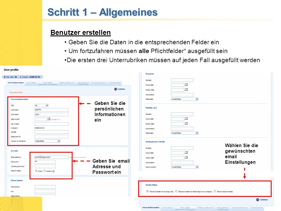 Schritt 1 – Allgemeines Benutzer erstellen Geben Sie die Daten in die entsprechenden Felder ein Um fortzufahren müssen alle Pflichtfelder* ausgefüllt