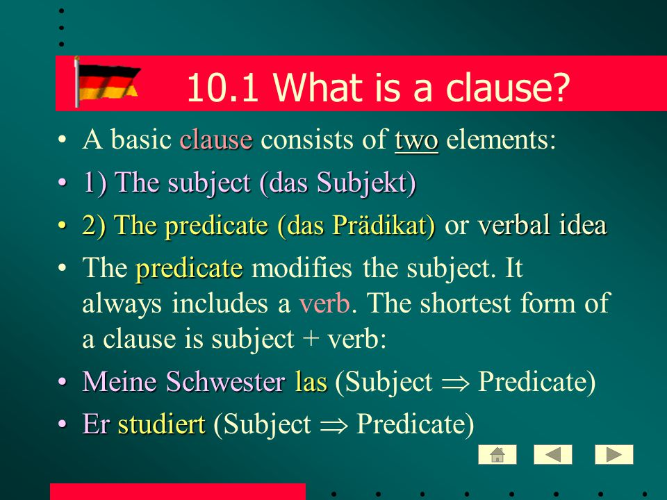 10.2 Finite verbs finite verb (ein finites Verb) tense subject personnumberThis verb will always contain a finite verb (ein finites Verb) whose endings show the tense of the verb and agrees with the subject of the sentence in person & number.