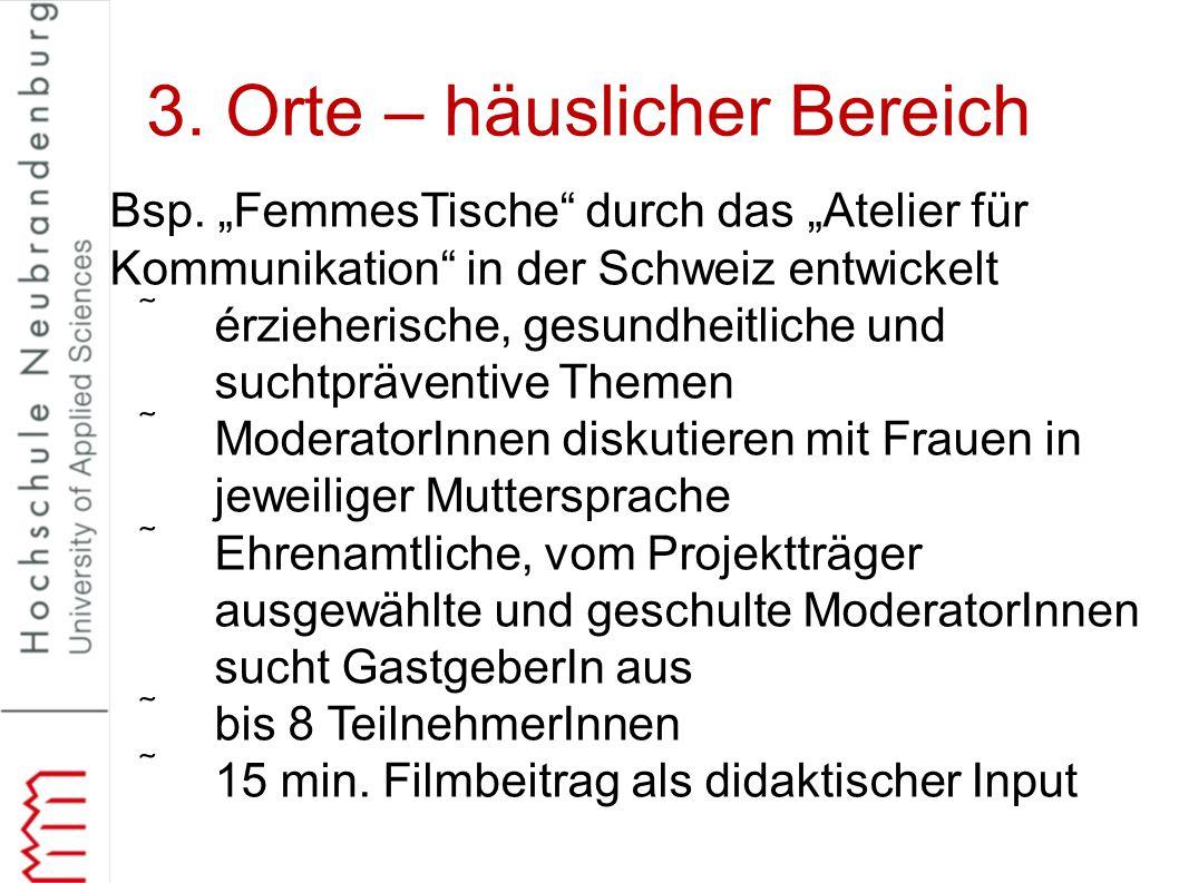 """3. Orte – häuslicher Bereich Bsp. """"FemmesTische"""" durch das """"Atelier für Kommunikation"""" in der Schweiz entwickelt érzieherische, gesundheitliche und s"""