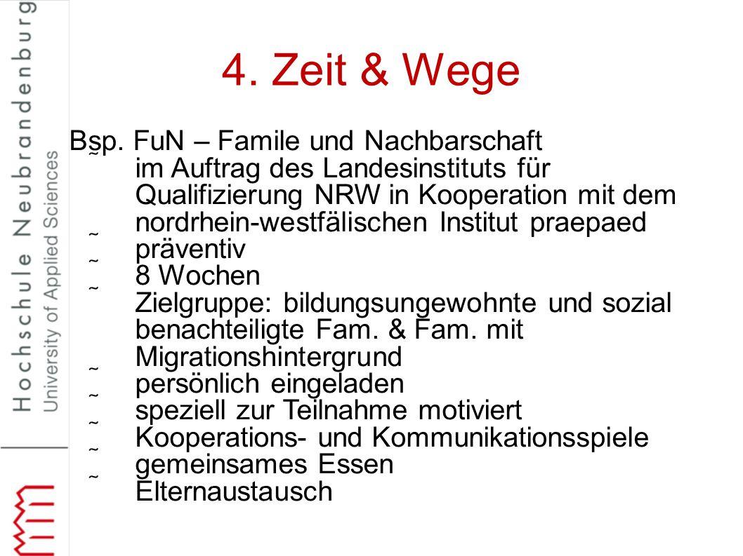 4. Zeit & Wege Bsp. FuN – Famile und Nachbarschaft im Auftrag des Landesinstituts für Qualifizierung NRW in Kooperation mit dem nordrhein-westfälisch