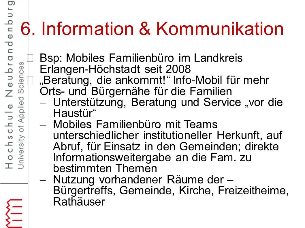 """6. Information & Kommunikation Bsp: Mobiles Familienbüro im Landkreis Erlangen-Höchstadt seit 2008 """"Beratung, die ankommt!"""" Info-Mobil für mehr Orts-"""