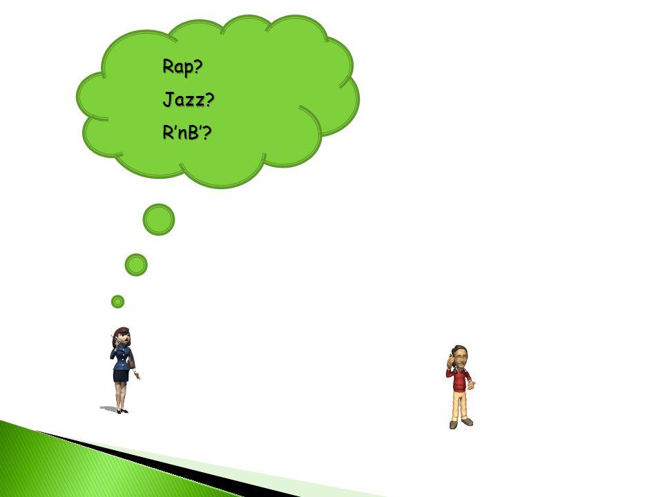 Rap? Jazz? R'nB'?