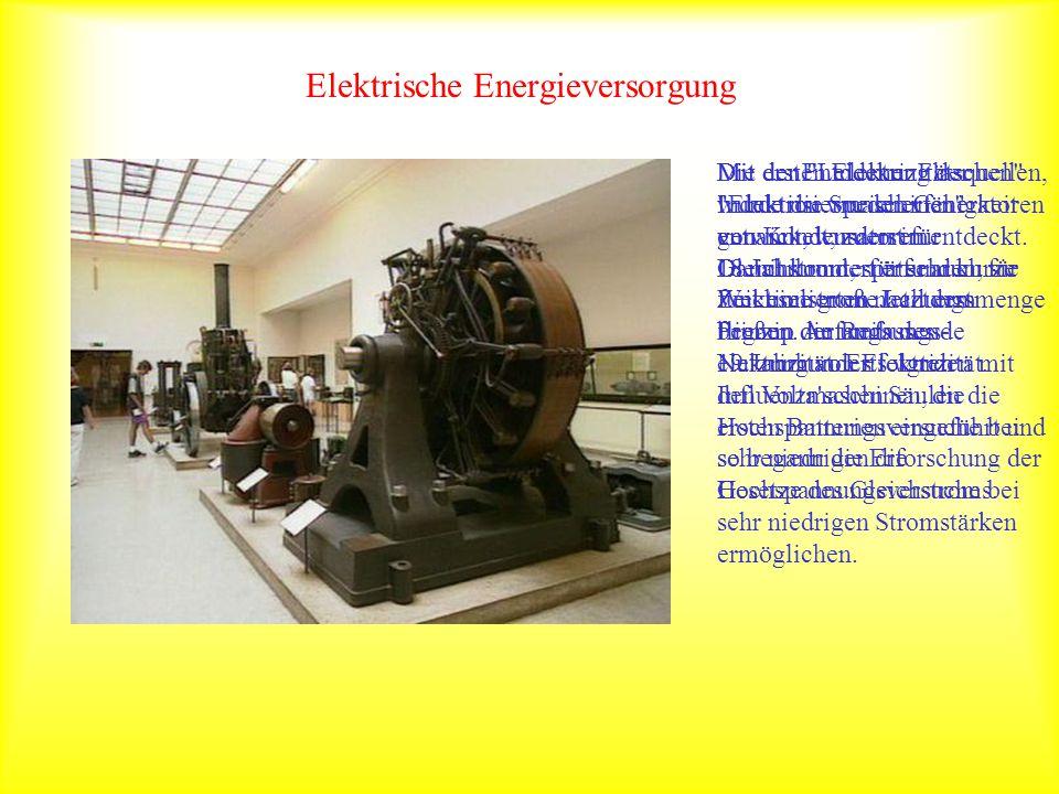 Elektrische Energieversorgung Die ersten Elektrizitätsquellen,