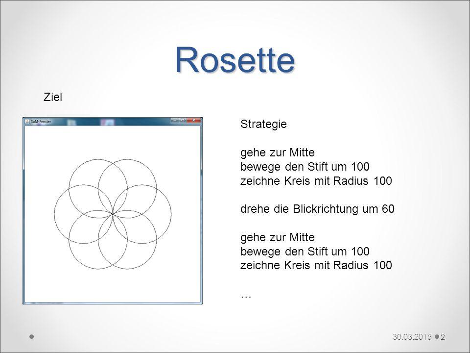 Rosette 2 Ziel Strategie gehe zur Mitte bewege den Stift um 100 zeichne Kreis mit Radius 100 drehe die Blickrichtung um 60 gehe zur Mitte bewege den S