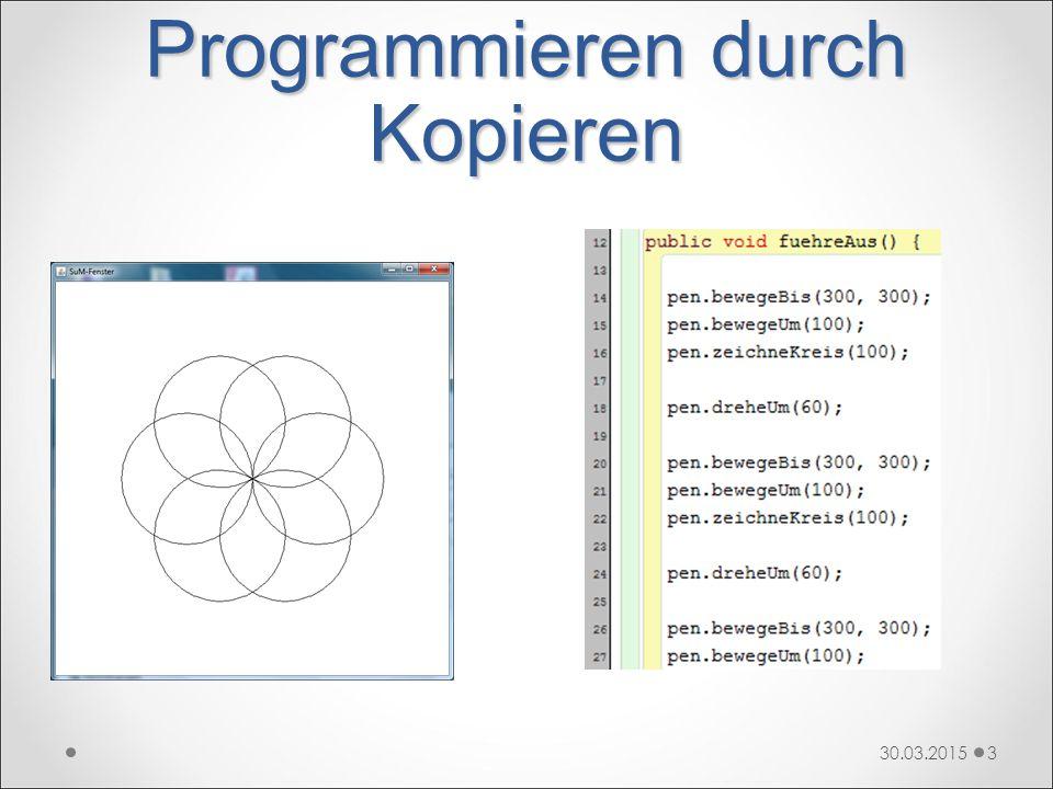 Programmieren durch Kopieren 30.03.20153