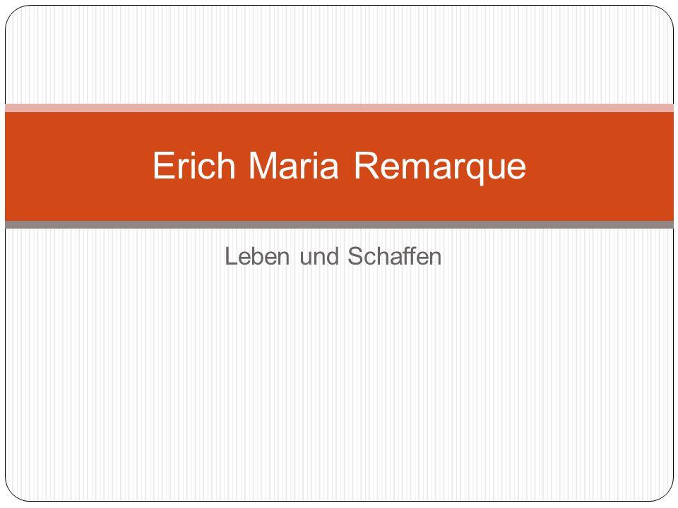 Leben und Schaffen Erich Maria Remarque
