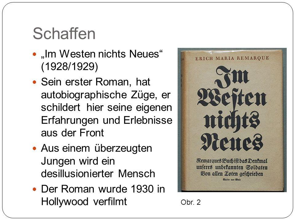 """Schaffen """"Im Westen nichts Neues (1928/1929) Sein erster Roman, hat autobiographische Züge, er schildert hier seine eigenen Erfahrungen und Erlebnisse aus der Front Aus einem überzeugten Jungen wird ein desillusionierter Mensch Der Roman wurde 1930 in Hollywood verfilmt Obr."""