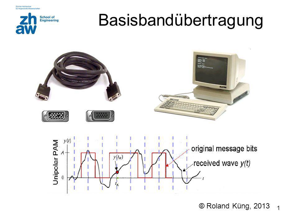 1 Basisbandübertragung © Roland Küng, 2013