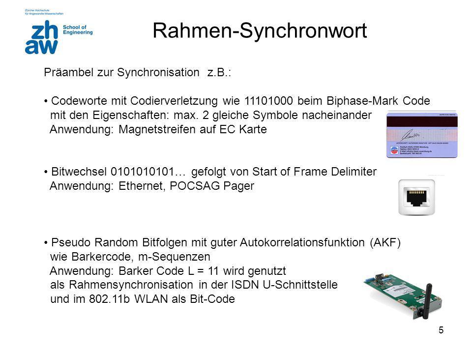 5 Rahmen-Synchronwort Präambel zur Synchronisation z.B.: Codeworte mit Codierverletzung wie 11101000 beim Biphase-Mark Code mit den Eigenschaften: max.