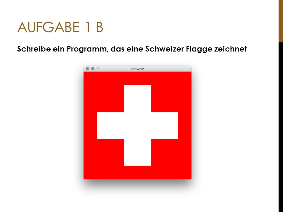 AUFGABE 2 Schreibe ein Programm, das fortwährend die aktuellen Maus-Koordinaten in einem Textfeld anzeigt Hinweis: Abwechselnd und mit jeweils eigener Farbe (fill()) ein grosses Rechteck zeichnen und den Text schreiben
