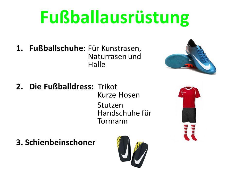 Fußballausrüstung 1.Fußballschuhe: Für Kunstrasen, Naturrasen und Halle 2.Die Fußballdress: Trikot Kurze Hosen Stutzen Handschuhe für Tormann 3.
