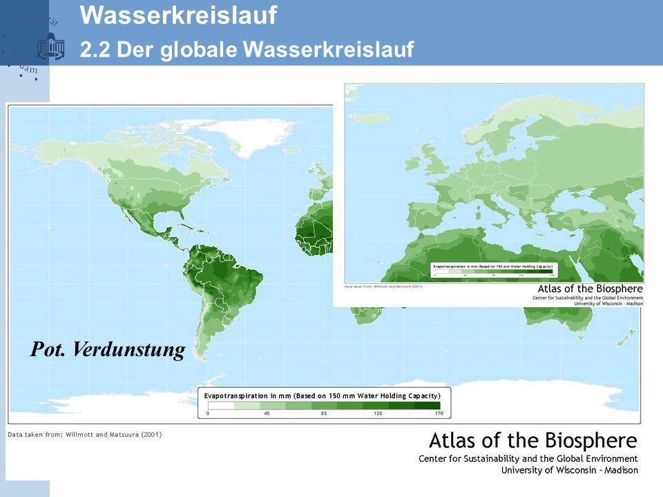Wasserkreislauf 2.2 Der globale Wasserkreislauf Pot. Verdunstung