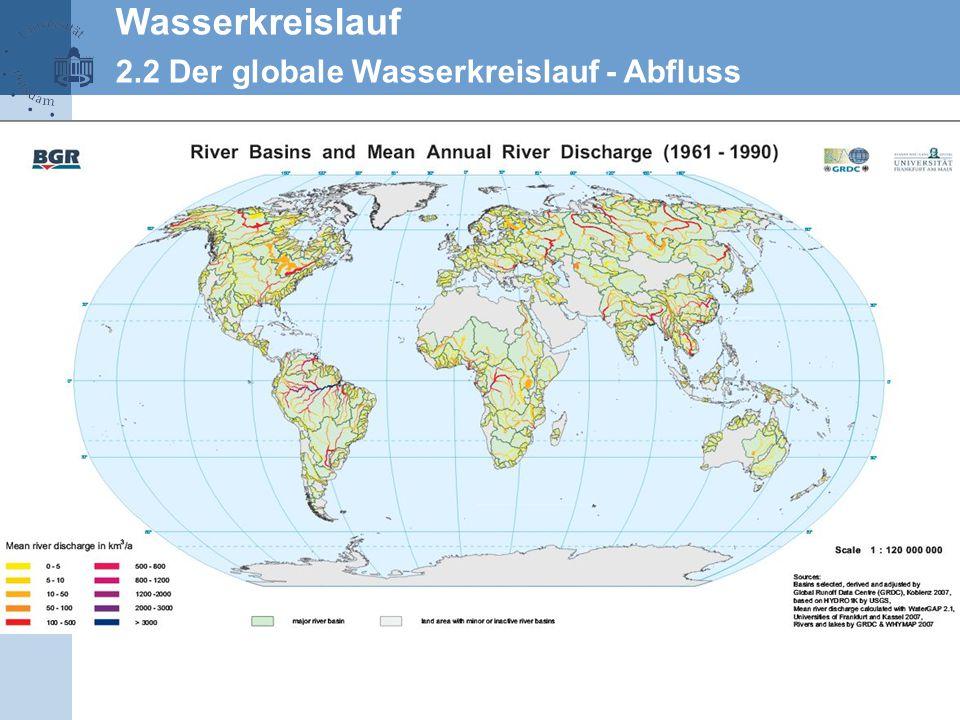 Wasserkreislauf 2.2 Der globale Wasserkreislauf - Abfluss
