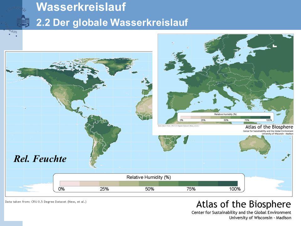 Wasserkreislauf 2.2 Der globale Wasserkreislauf Rel. Feuchte