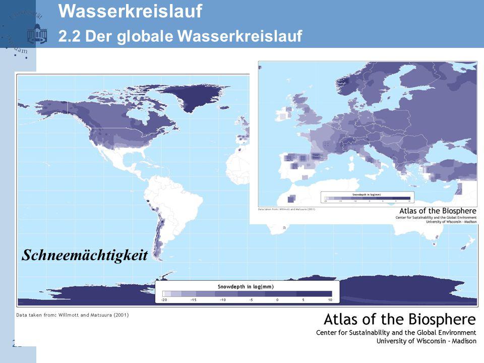 21 Wasserkreislauf 2.2 Der globale Wasserkreislauf Schneemächtigkeit