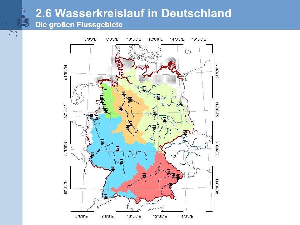 2.6 Wasserkreislauf in Deutschland Die großen Flussgebiete
