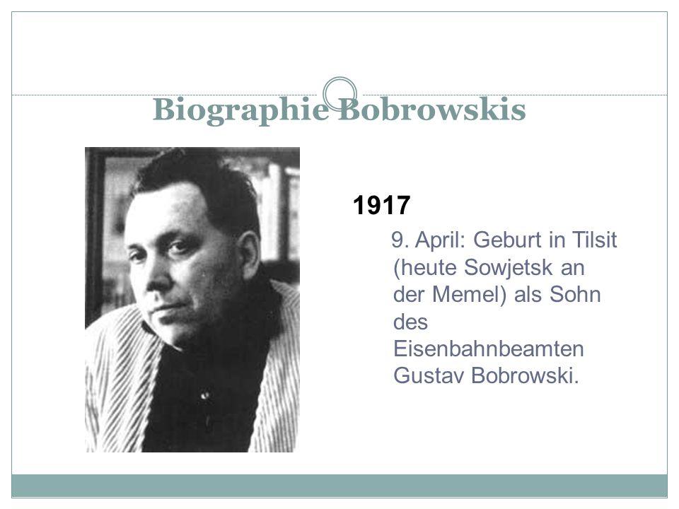 Johannes Bobrowski Tilsit 1917-Berlin (Ost)1965; zuletzt Verlagslektor; schrieb Gedichte Sarmatische Zeit, 1961; Schattenland, Ströme, 1962, Erzählungen und Romane Levins Mühle: Geschichte des Antisemitisums (1964); Litauische Claviere, hrsg.