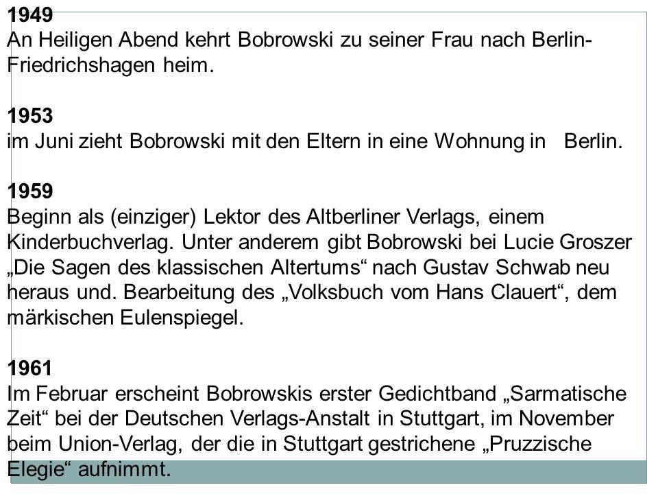 1941/42 Studiensemester in Berlin.Im April 1943 heiratet Bobrowski Johanna Buddrus.