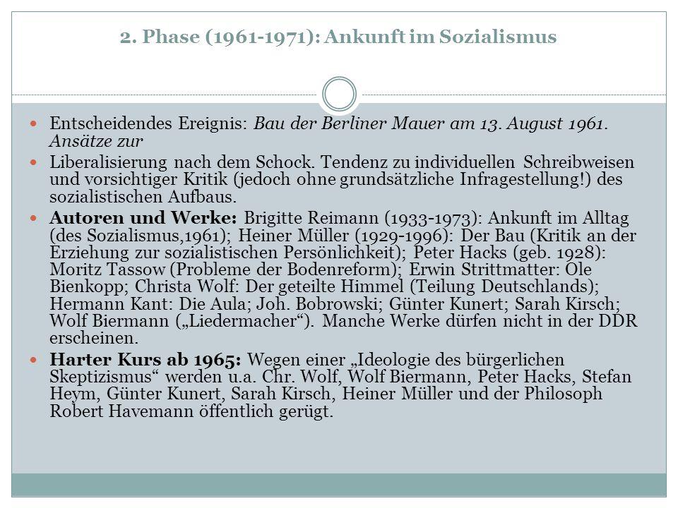 2.Phase (1961-1971): Ankunft im Sozialismus Entscheidendes Ereignis: Bau der Berliner Mauer am 13.