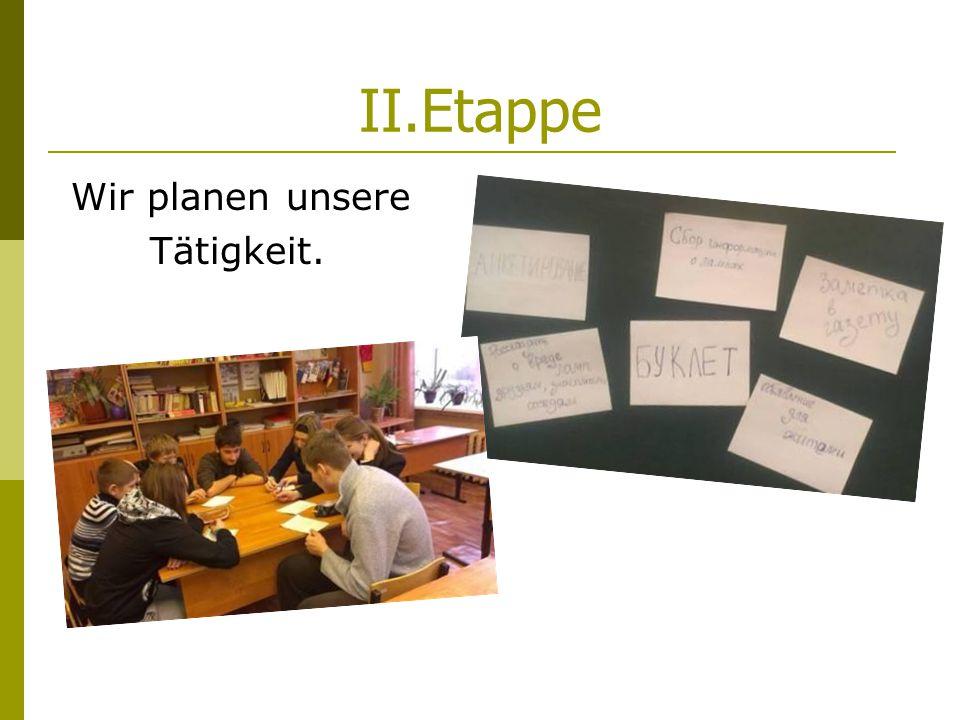 III.Etappe Projektarbeit -soziologische Umfrage -Faltprospektverbreitung -Bekanntmachungsankleben -Artikel in der Zeitung «Pereslawler Region»