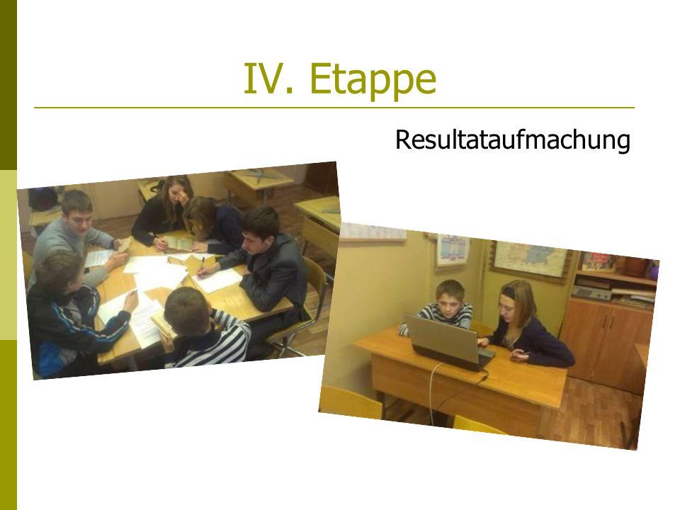 IV. Etappe Resultataufmachung