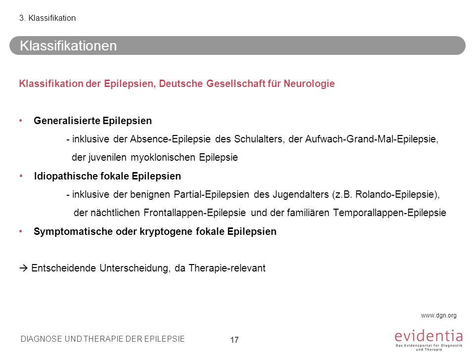Klassifikation der Epilepsien, Deutsche Gesellschaft für Neurologie Generalisierte Epilepsien - inklusive der Absence-Epilepsie des Schulalters, der A
